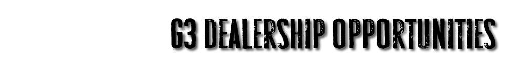 G3 Dealership Opportunities